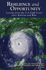 Resilience and Opportunity: Lessons from the U.S. Gulf Coast after Katrina and Rita